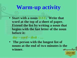 Warm-up activity Start with a noun DAY. Write that word at the top of a sheet