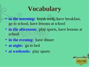Vocabulary in the morning: brush teeth, have breakfast, go to school, have le