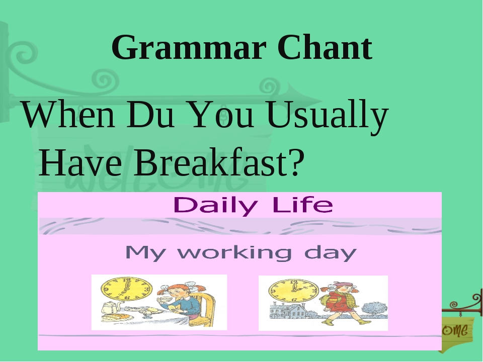 Grammar Chant When Du You Usually Have Breakfast?