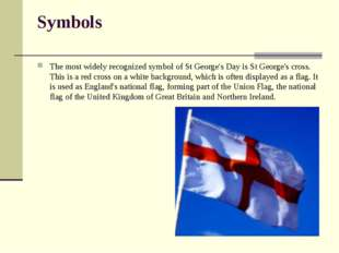 Symbols The most widely recognized symbol of St George's Day is St George's c