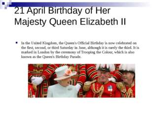21 April Birthday of Her Majesty Queen Elizabeth II In the United Kingdom, th