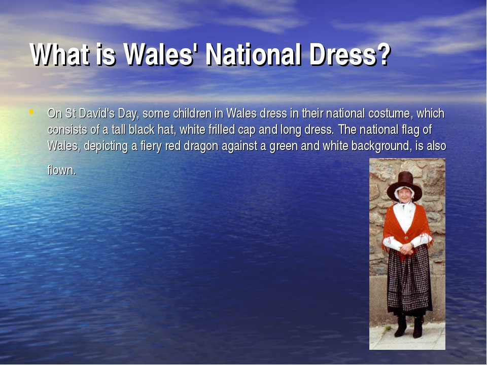 What is Wales' National Dress? On St David's Day, some children in Wales dres...