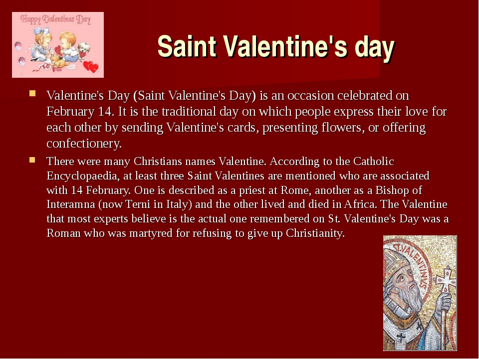 Saint Valentine's day Valentine's Day (Saint Valentine's Day) is an occasion...