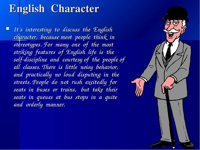 English Сharacter It's interesting to discuss the English character, because...