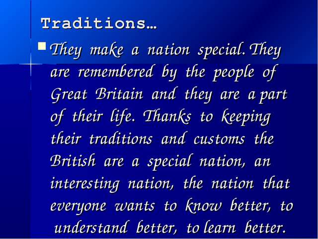 Traditions… They make a nation special. They are remembered by the people of...