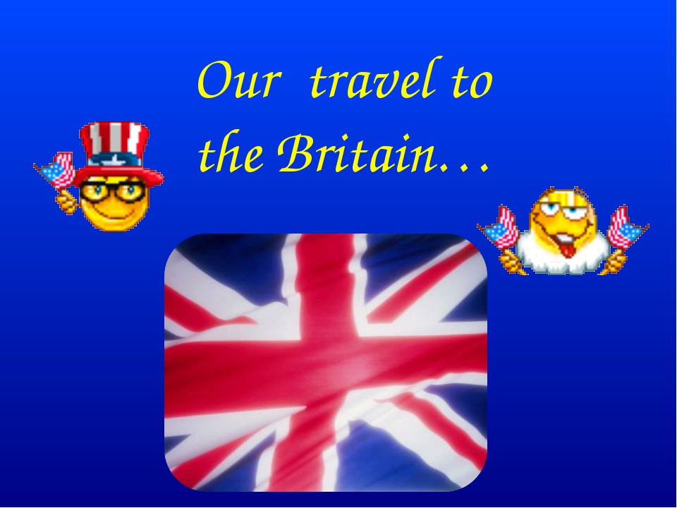 Our travel to the Britain…
