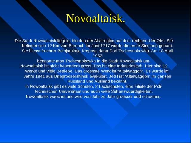 Novoaltaisk. Die Stadt Nowoaltaisk liegt im Norden der Altairegion auf dem re...