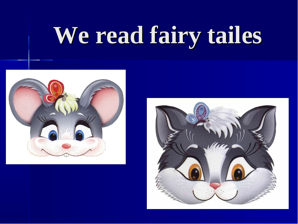 We read fairy tailes