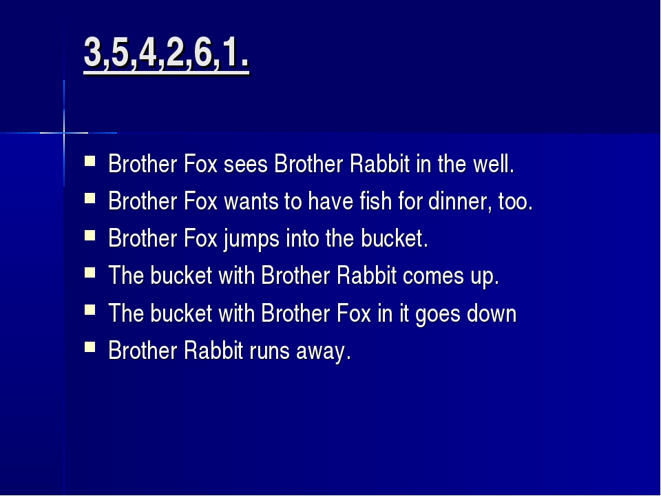 3,5,4,2,6,1. Brother Fox sees Brother Rabbit in the well. Brother Fox wants t...