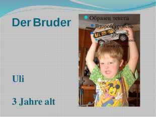 Der Bruder Uli 3 Jahre alt
