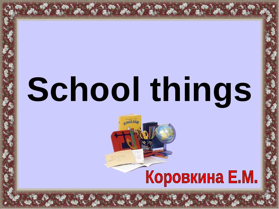 School things