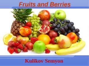 Fruits and Berries Kulikov Semyon