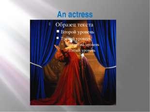 An actress