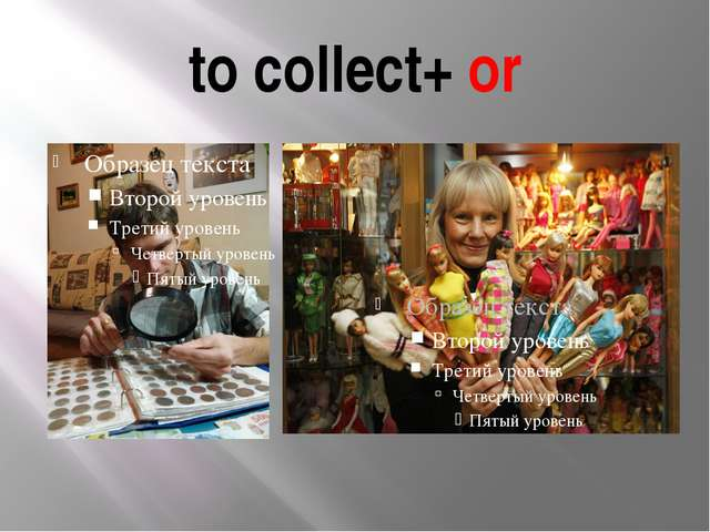 to collect+ or