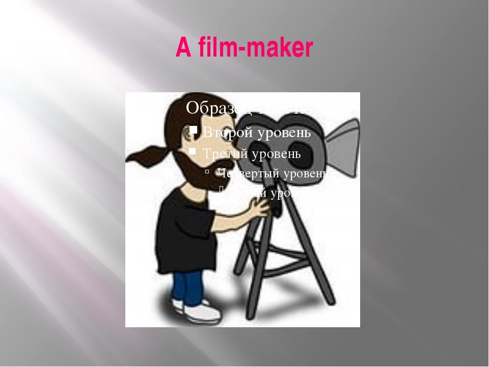 A film-maker