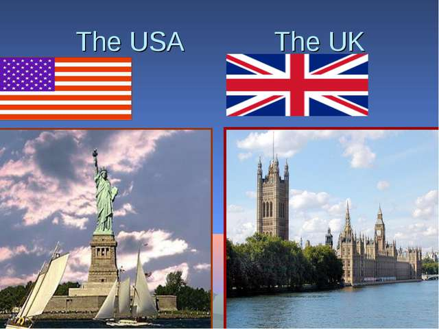 The USA The UK