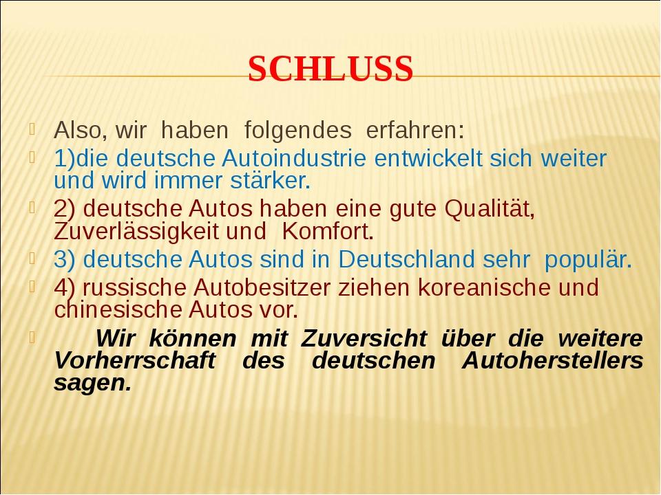 Also, wir haben folgendes erfahren: 1)die deutsche Autoindustrie entwickelt s...