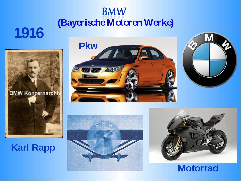 Karl Rapp 1916 Pkw Motorrad (Bayerische Motoren Werke)