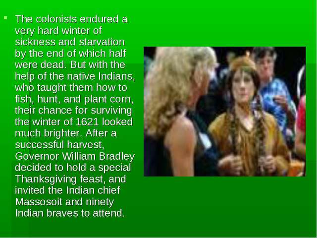 The colonists endured a very hard winter of sickness and starvation by the en...