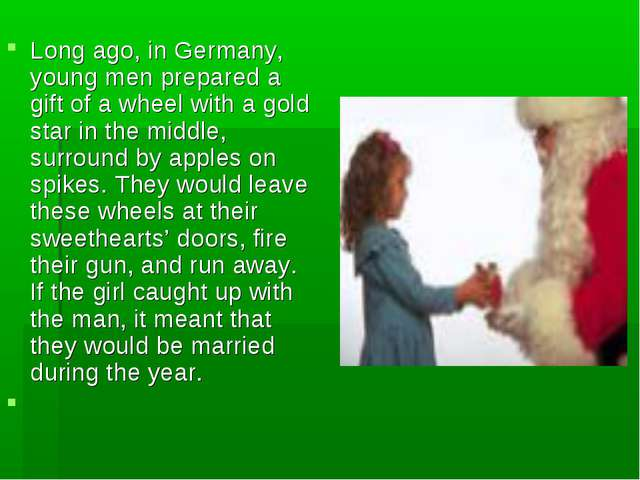 Long ago, in Germany, young men prepared a gift of a wheel with a gold star i...