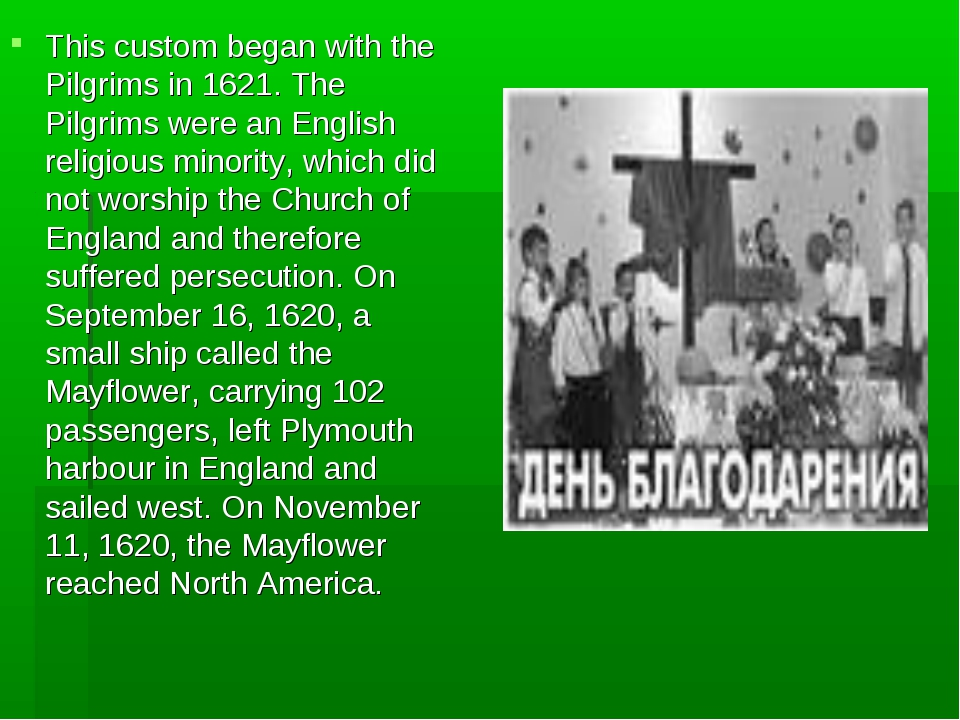 This custom began with the Pilgrims in 1621. The Pilgrims were an English rel...