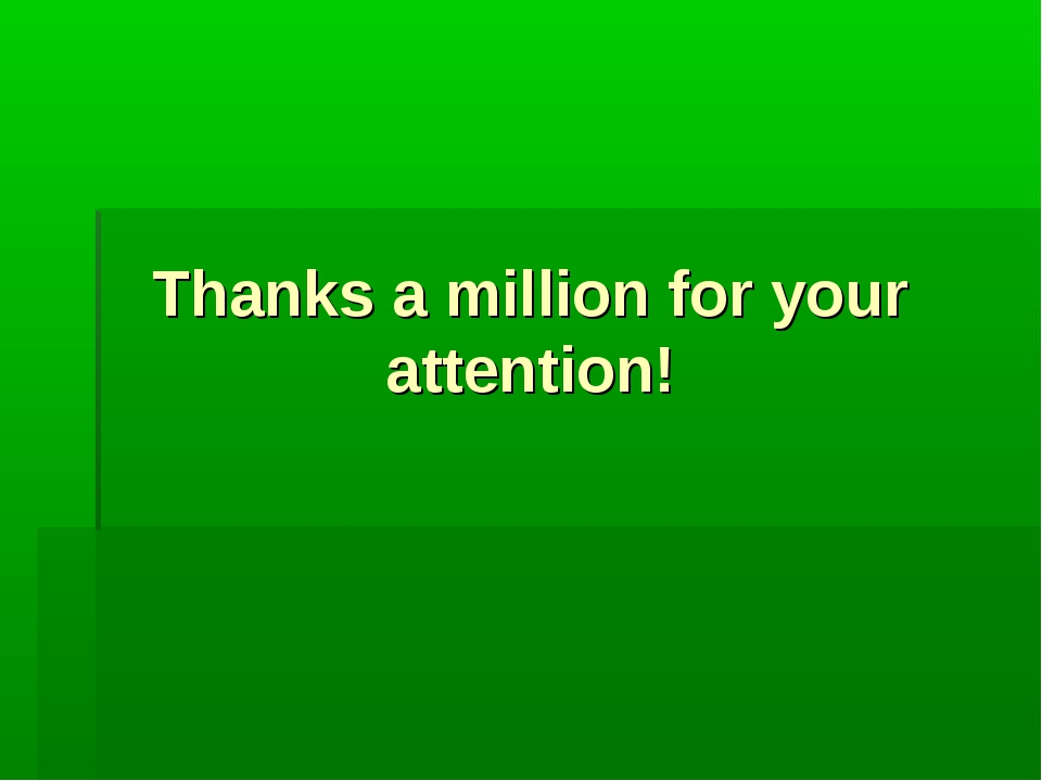 Thanks a million for your attention!