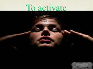 To activate 