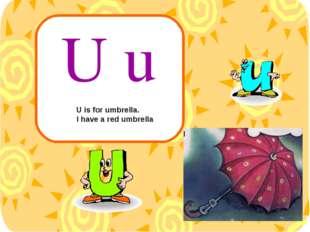 U is for umbrella. I have a red umbrella U u