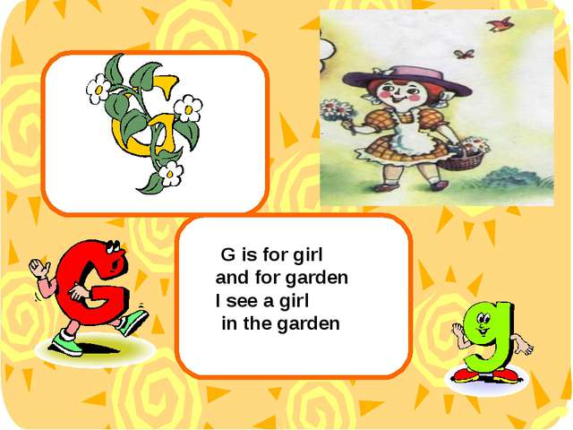 G is for girl and for garden I see a girl in the garden