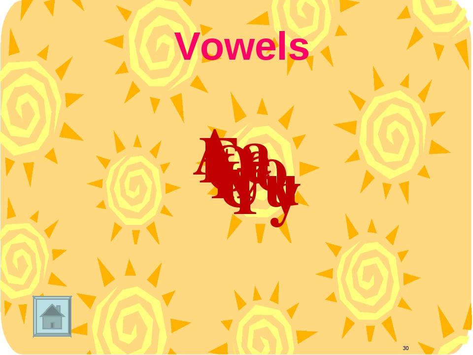 Aa Ee Oo Ii Uu Yy * Vowels