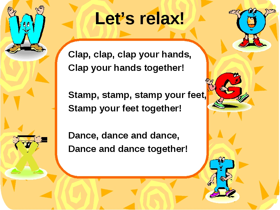 Let's relax! Clap, clap, clap your hands, Clap your hands together! Stamp, st...