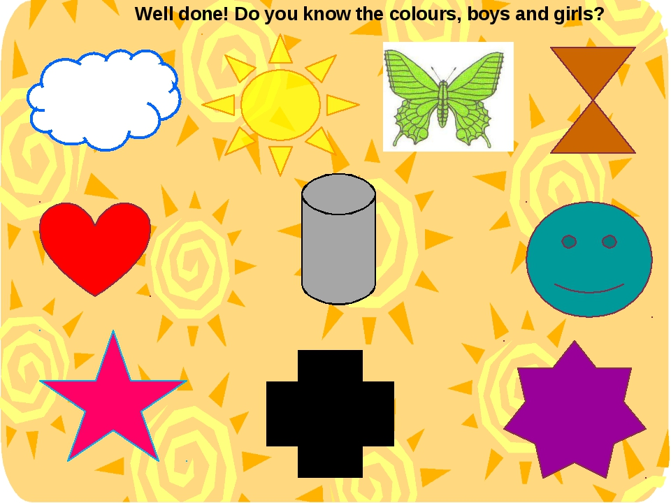 Well done! Do you know the colours, boys and girls?