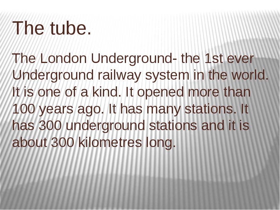 The tube. The London Underground- the 1st ever Underground railway system in...