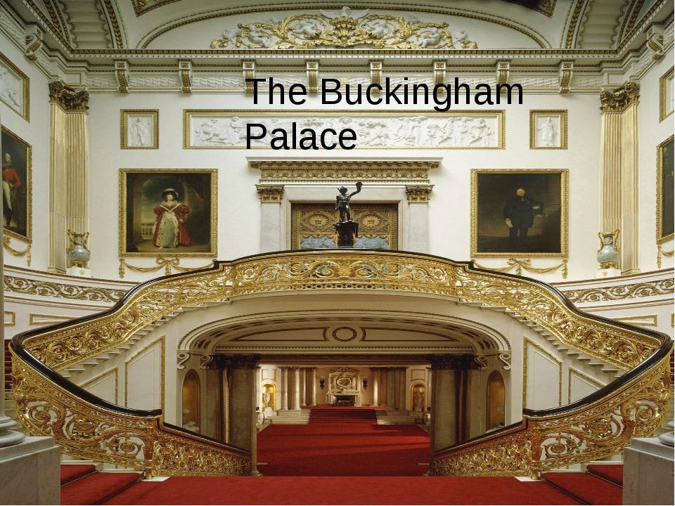 The Buckingham Palace