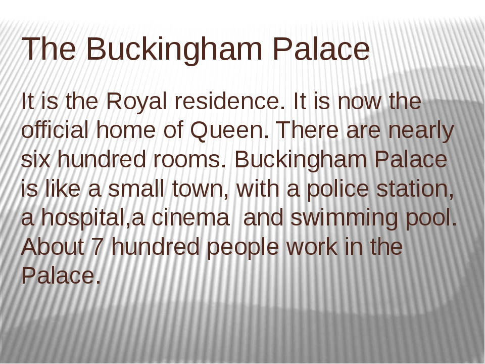 The Buckingham Palace It is the Royal residence. It is now the official home...