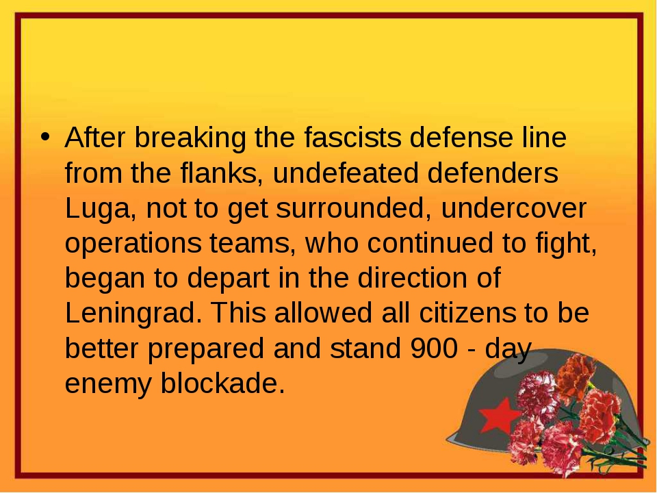 After breaking the fascists defense line from the flanks, undefeated defende...