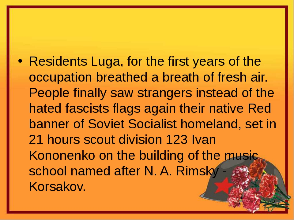 Residents Luga, for the first years of the occupation breathed a breath of f...