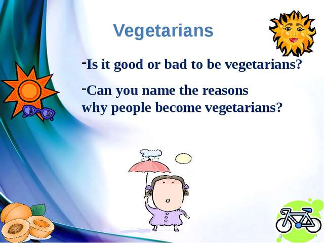 Is it good or bad to be vegetarians? Can you name the reasons why people beco...