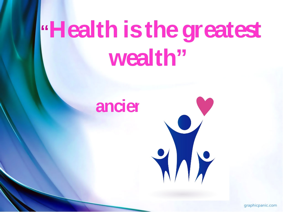 """Health is the greatest wealth"" ancient Greeks"