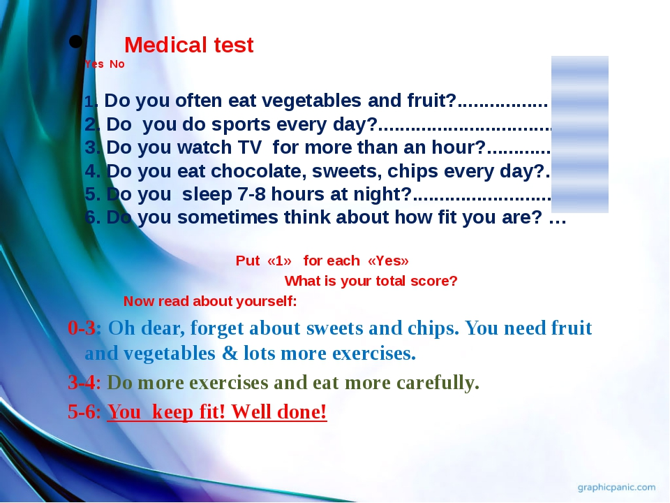 Medical test Yes No 1. Do you often eat vegetables and fruit?..................