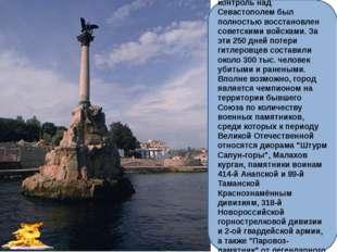 Освобождение пришло 9 мая 1944 года, когда контроль над Севастополем был пол