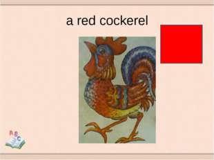 a red cockerel