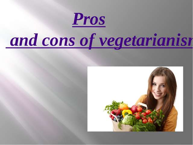 Pros and cons of vegetarianism
