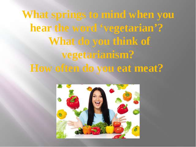 What springs to mind when you hear the word 'vegetarian'? What do you think o...