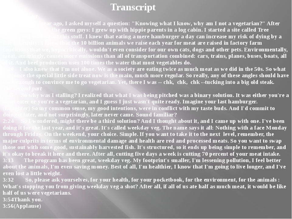Transcript The first part 0:17 About a year ago, I asked myself a question: ...