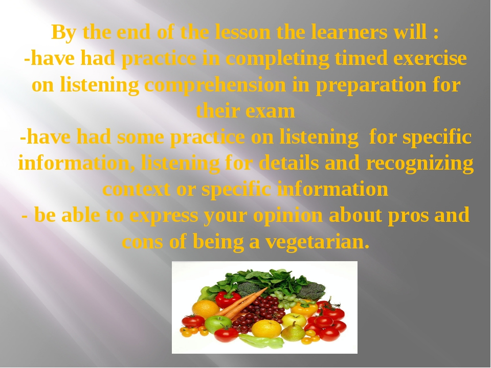 By the end of the lesson the learners will : -have had practice in completing...