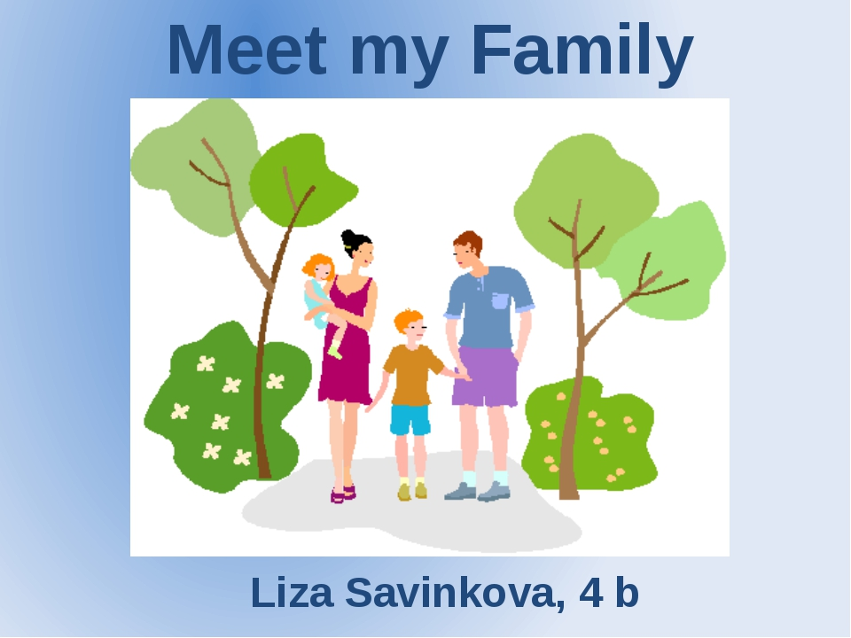 Meet my Family Liza Savinkova, 4 b
