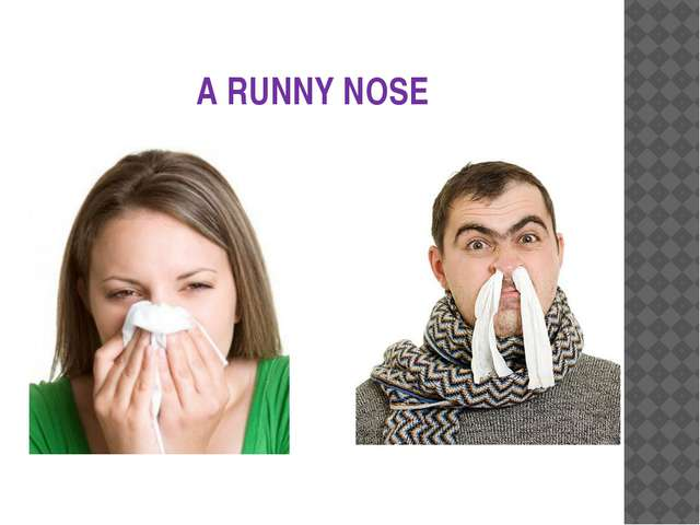 A RUNNY NOSE