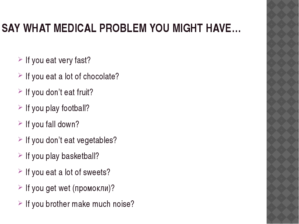 SAY WHAT MEDICAL PROBLEM YOU MIGHT HAVE… If you eat very fast? If you eat a l...
