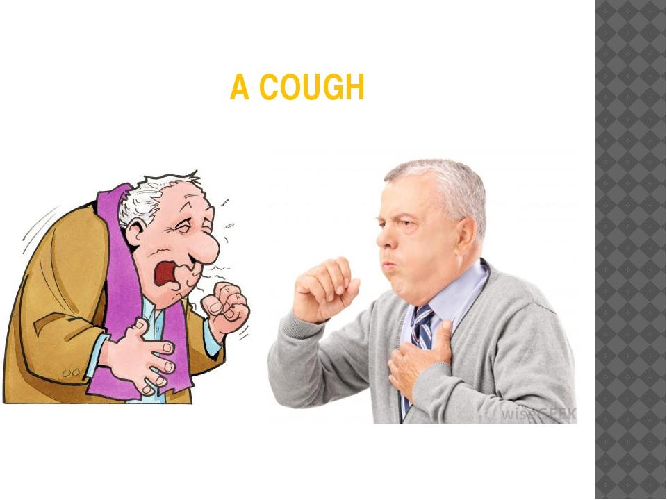 A COUGH